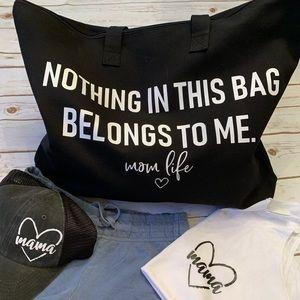 Handbags - Nothing in this Bag belongs to me - mom life tote